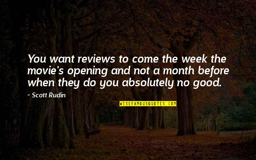 X Plus Y Movie Quotes By Scott Rudin: You want reviews to come the week the