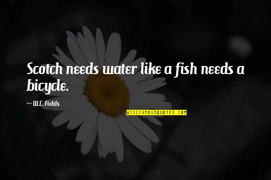 Xavier Cugat Quotes By W.C. Fields: Scotch needs water like a fish needs a