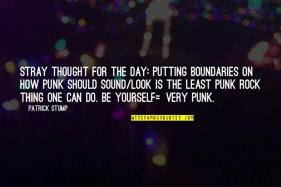 Xetra Dax Quotes By Patrick Stump: Stray thought for the day: Putting boundaries on