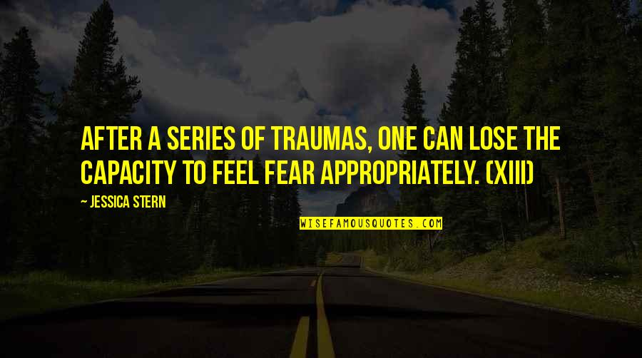 Xiii-2 Quotes By Jessica Stern: After a series of traumas, one can lose