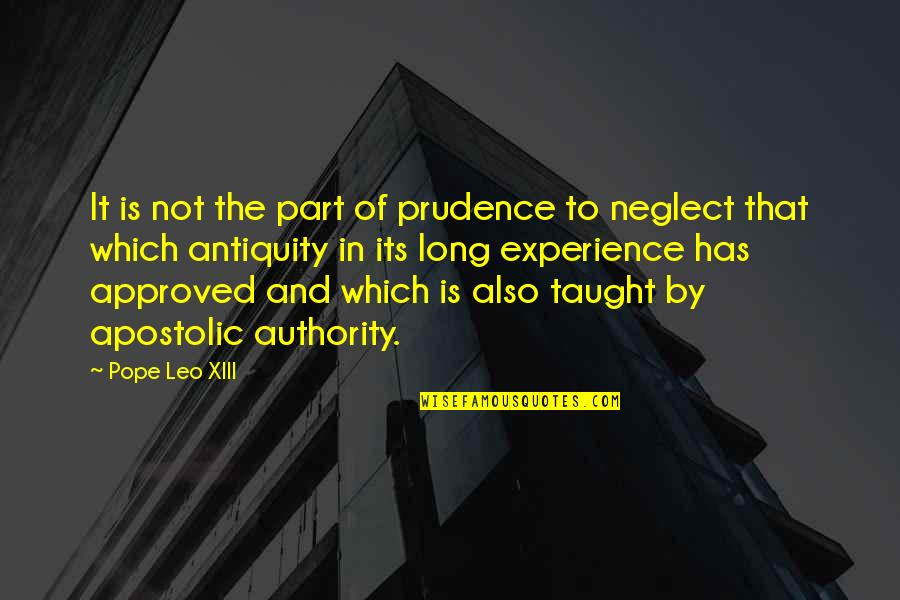 Xiii-2 Quotes By Pope Leo XIII: It is not the part of prudence to
