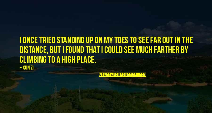 Xun Zi Quotes By Xun Zi: I once tried standing up on my toes