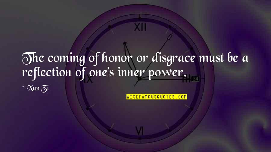 Xun Zi Quotes By Xun Zi: The coming of honor or disgrace must be