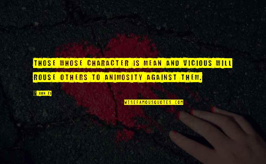 Xun Zi Quotes By Xun Zi: Those whose character is mean and vicious will
