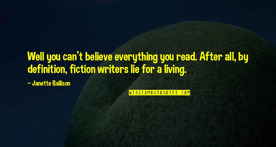 Y Lie Quotes By Janette Rallison: Well you can't believe everything you read. After