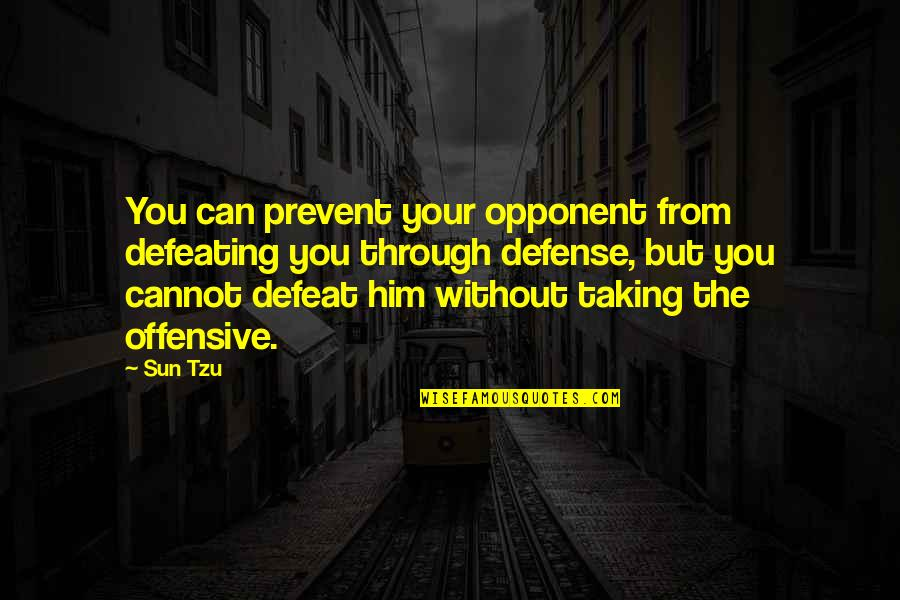 Yacht Club Quotes By Sun Tzu: You can prevent your opponent from defeating you
