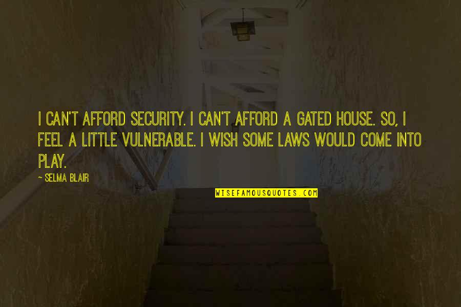 Yahoo International Stock Market Quotes By Selma Blair: I can't afford security. I can't afford a