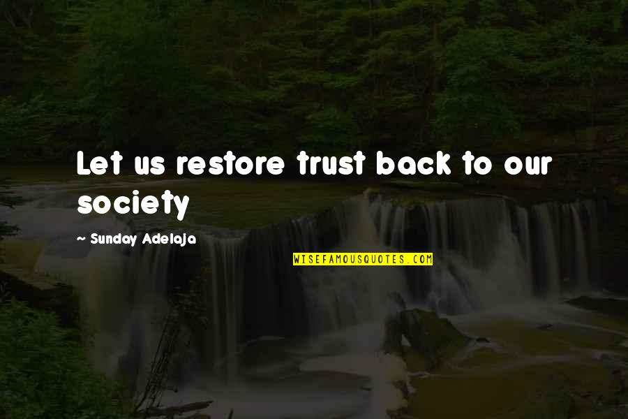 Yakitate Japan Quotes By Sunday Adelaja: Let us restore trust back to our society
