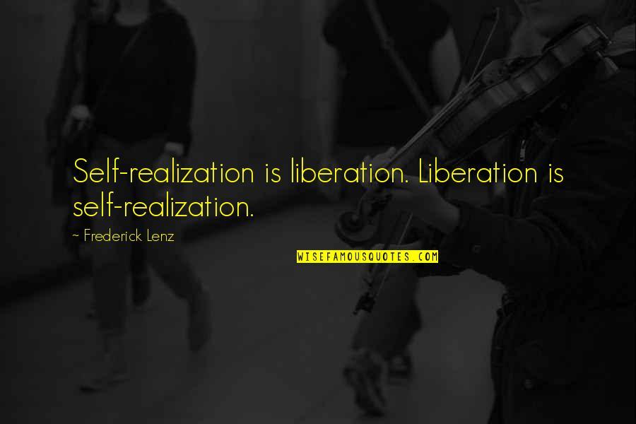 Yamada Ayumi Quotes By Frederick Lenz: Self-realization is liberation. Liberation is self-realization.