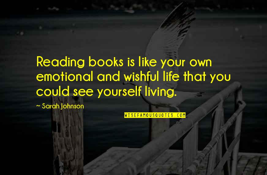 Yardie Quotes By Sarah Johnson: Reading books is like your own emotional and