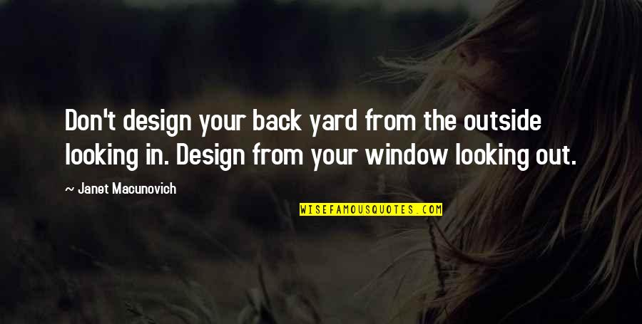 Yards Quotes By Janet Macunovich: Don't design your back yard from the outside