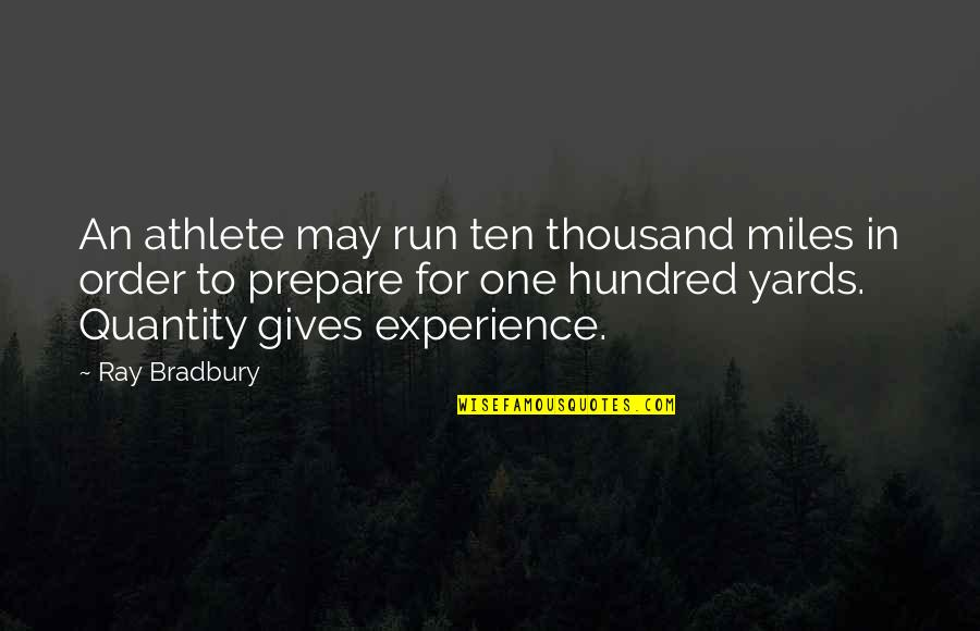 Yards Quotes By Ray Bradbury: An athlete may run ten thousand miles in