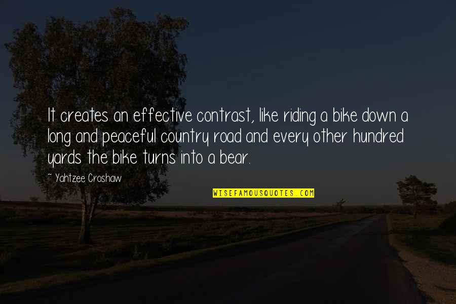 Yards Quotes By Yahtzee Croshaw: It creates an effective contrast, like riding a