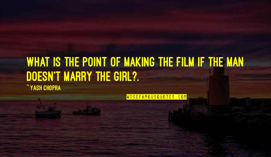 Yash Quotes By Yash Chopra: What is the point of making the film