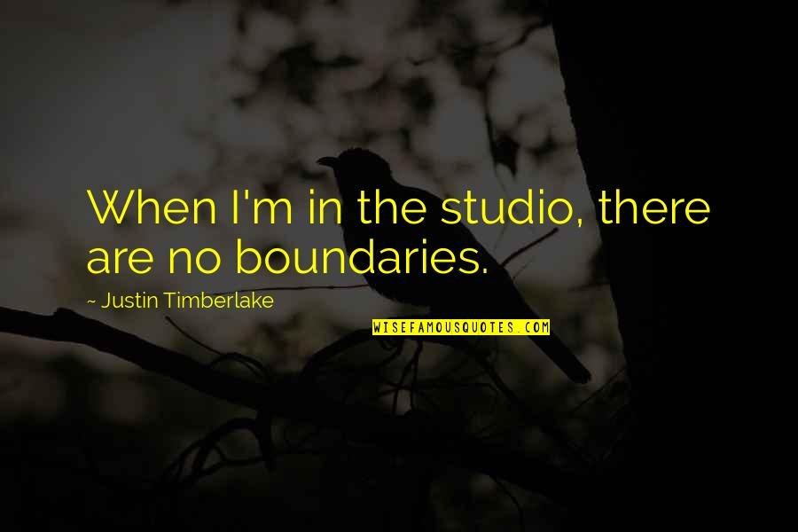 Yays Quotes By Justin Timberlake: When I'm in the studio, there are no