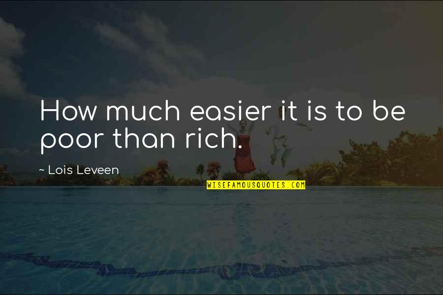 Yays Quotes By Lois Leveen: How much easier it is to be poor