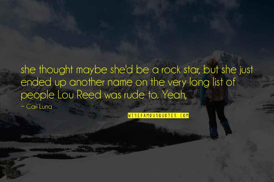 Yeah Quotes By Cari Luna: she thought maybe she'd be a rock star,
