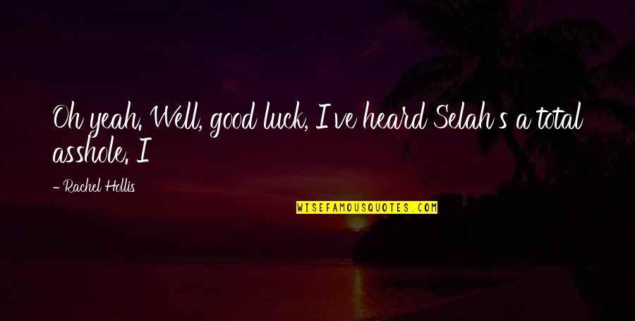 Yeah Quotes By Rachel Hollis: Oh yeah. Well, good luck, I've heard Selah's