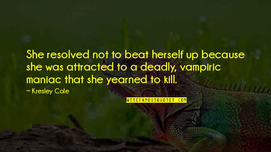 Yearned Quotes By Kresley Cole: She resolved not to beat herself up because
