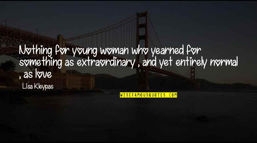 Yearned Quotes By Lisa Kleypas: Nothing for young woman who yearned for something