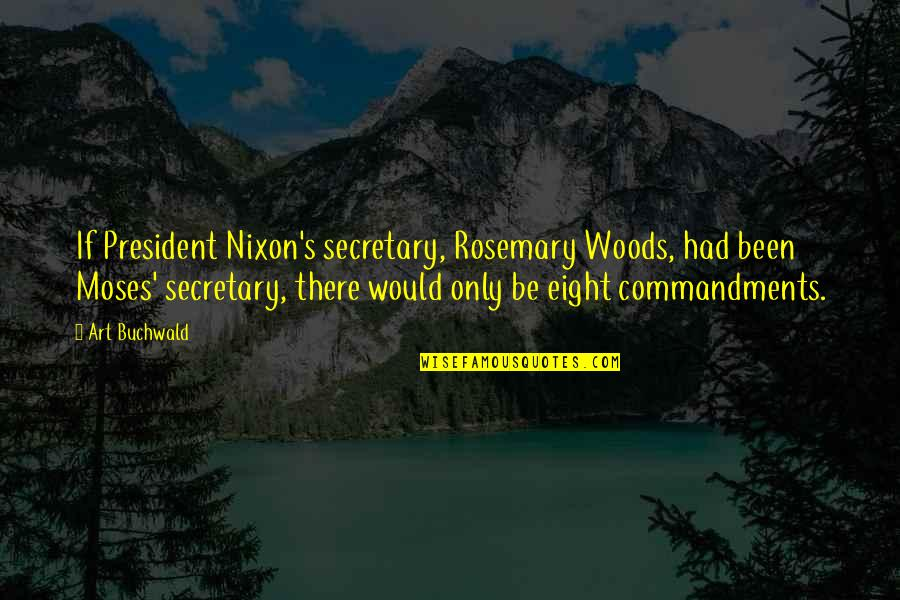Yeh Aisa Hona Chahiye Quotes By Art Buchwald: If President Nixon's secretary, Rosemary Woods, had been