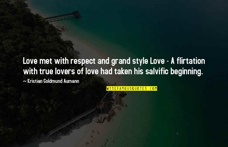 Yeh Aisa Hona Chahiye Quotes By Kristian Goldmund Aumann: Love met with respect and grand style Love