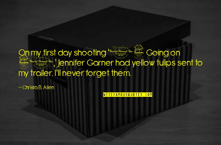 Yellow Quotes By Christa B. Allen: On my first day shooting '13 Going on
