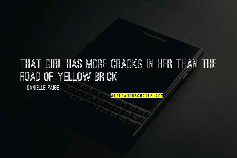 Yellow Quotes By Danielle Paige: That girl has more cracks in her than