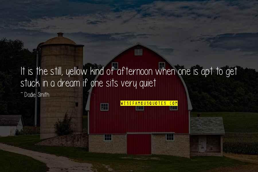 Yellow Quotes By Dodie Smith: It is the still, yellow kind of afternoon