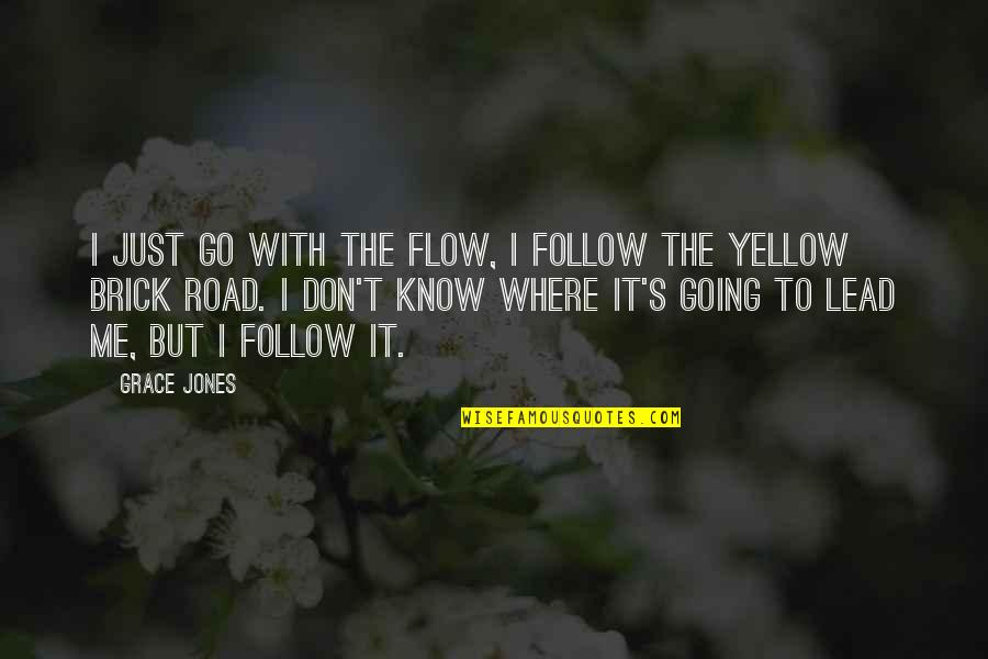 Yellow Quotes By Grace Jones: I just go with the flow, I follow