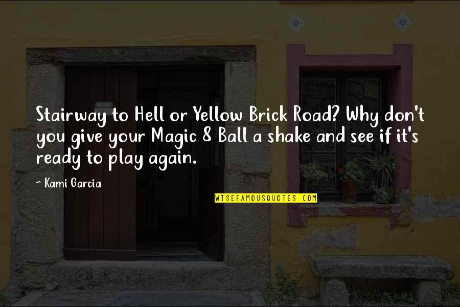 Yellow Quotes By Kami Garcia: Stairway to Hell or Yellow Brick Road? Why