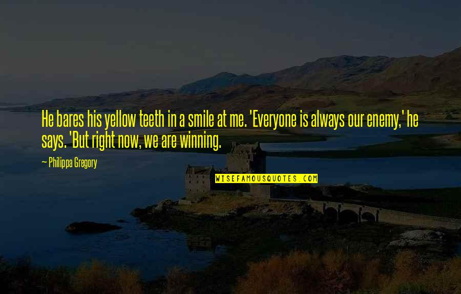 Yellow Quotes By Philippa Gregory: He bares his yellow teeth in a smile