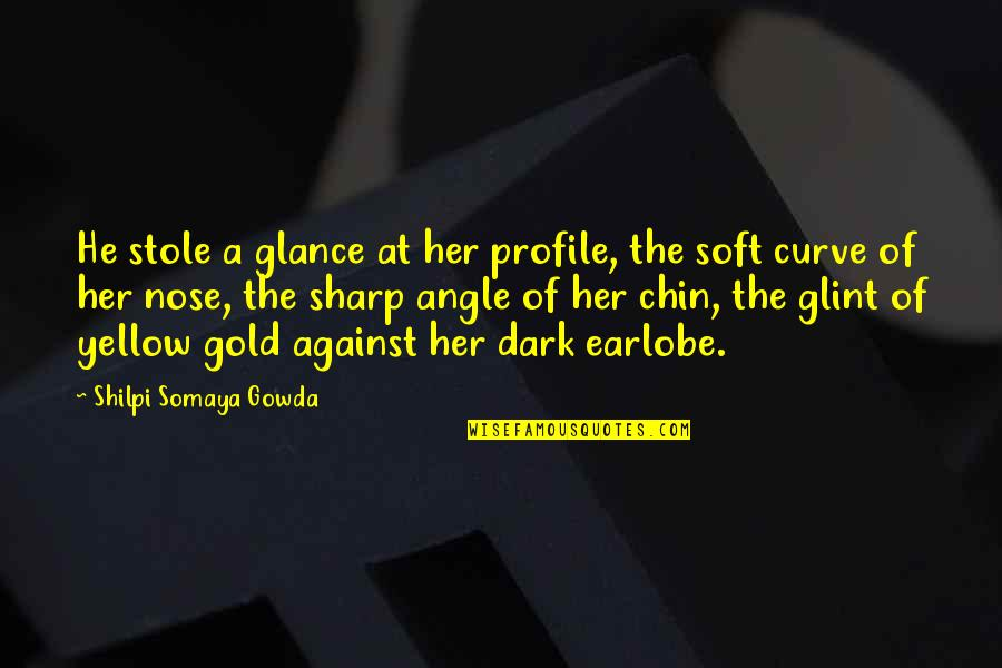 Yellow Quotes By Shilpi Somaya Gowda: He stole a glance at her profile, the