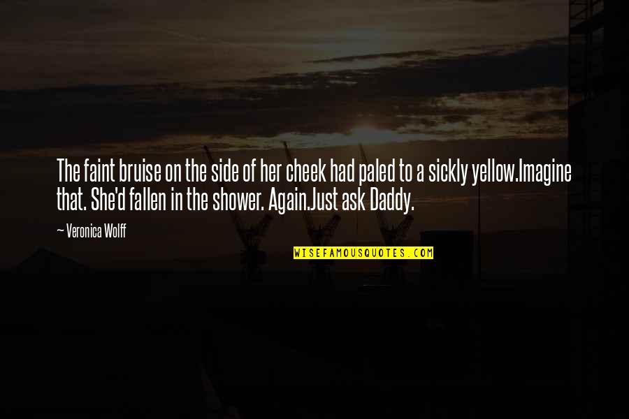 Yellow Quotes By Veronica Wolff: The faint bruise on the side of her