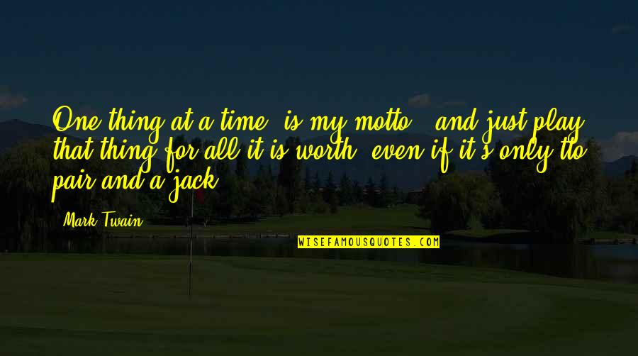 Yellowbeard Quotes By Mark Twain: One thing at a time, is my motto