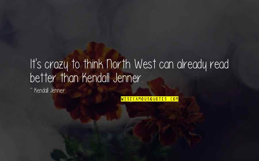 Yes I'm Crazy Quotes By Kendall Jenner: It's crazy to think North West can already