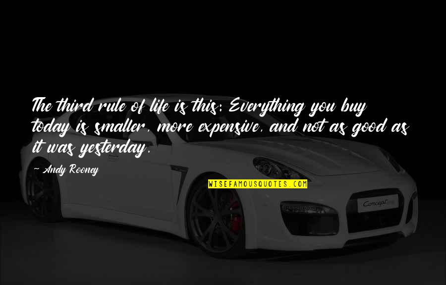 Yesterday And Today Quotes By Andy Rooney: The third rule of life is this: Everything