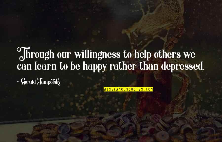 Yevgenienva Quotes By Gerald Jampolsky: Through our willingness to help others we can