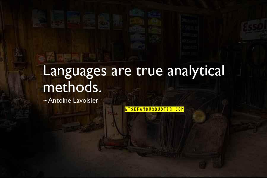 Yipped Quotes By Antoine Lavoisier: Languages are true analytical methods.