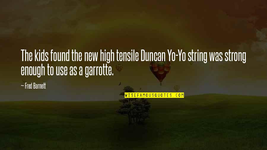 Yo Yo Quotes By Fred Barnett: The kids found the new high tensile Duncan