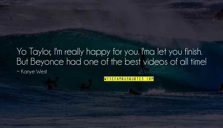 Yo Yo Quotes By Kanye West: Yo Taylor, I'm really happy for you. I'ma