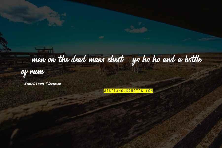 Yo Yo Quotes By Robert Louis Stevenson: 15 men on the dead mans chest -