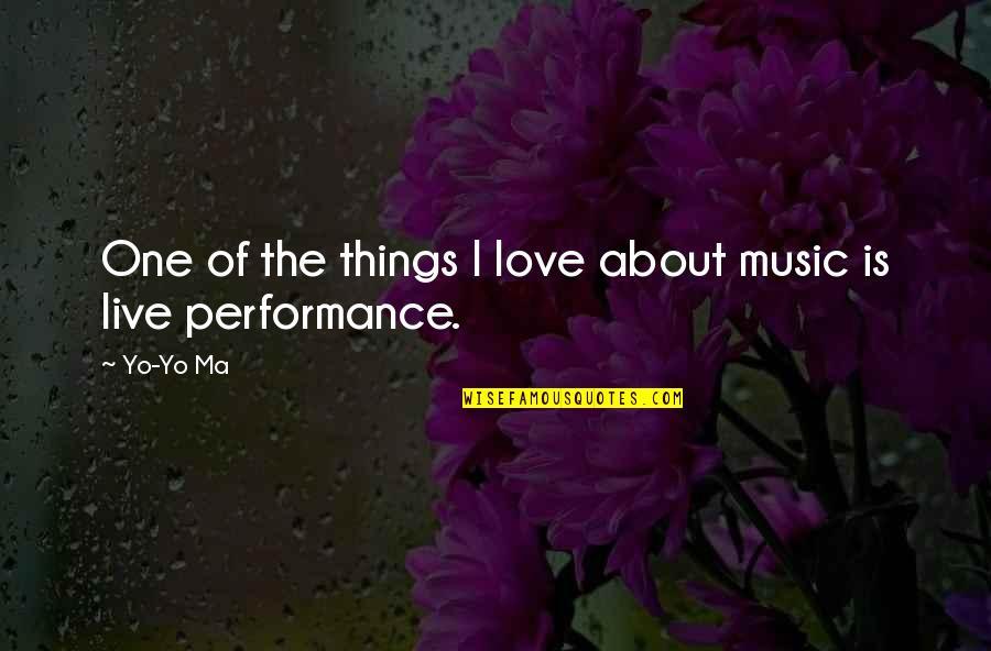 Yo Yo Quotes By Yo-Yo Ma: One of the things I love about music