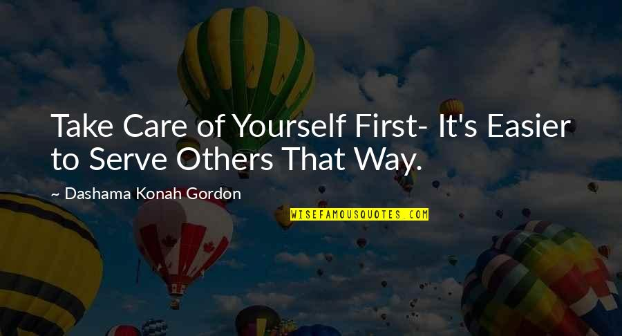 Yoga And Happiness Quotes By Dashama Konah Gordon: Take Care of Yourself First- It's Easier to