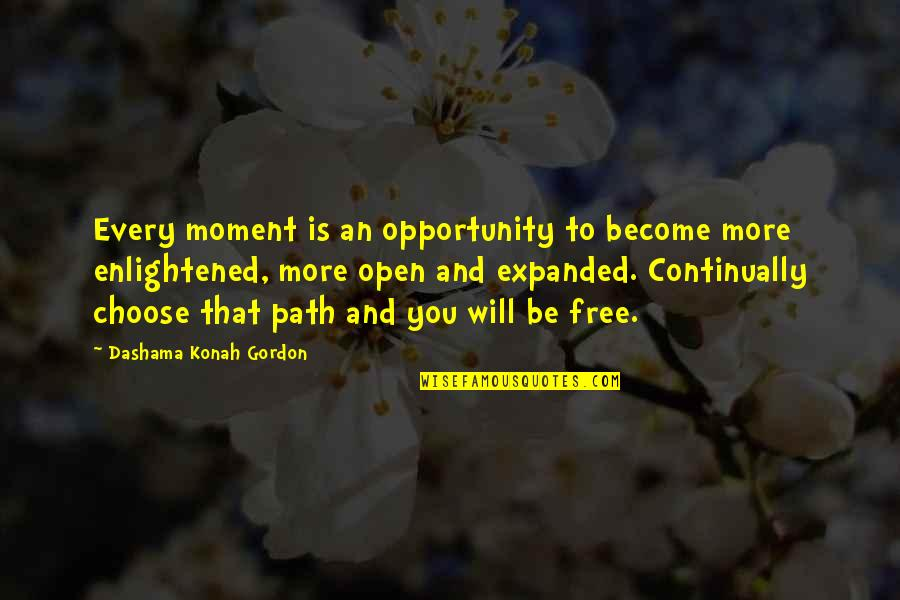 Yoga And Happiness Quotes By Dashama Konah Gordon: Every moment is an opportunity to become more