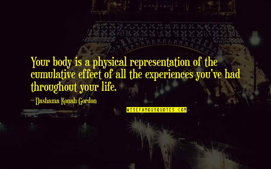 Yoga And Happiness Quotes By Dashama Konah Gordon: Your body is a physical representation of the