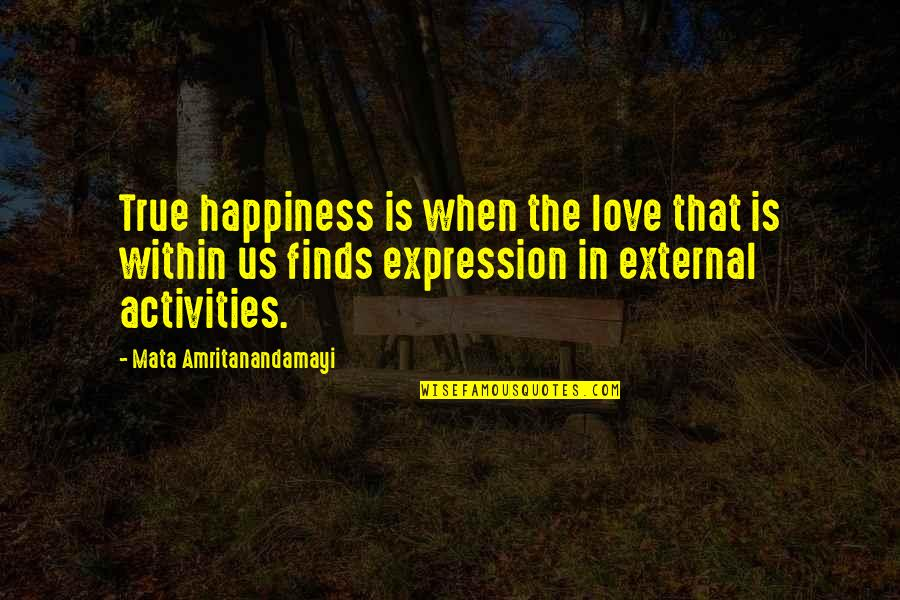 Yoga And Happiness Quotes By Mata Amritanandamayi: True happiness is when the love that is