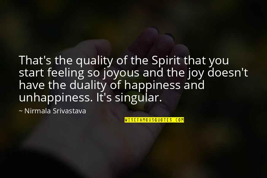 Yoga And Happiness Quotes By Nirmala Srivastava: That's the quality of the Spirit that you