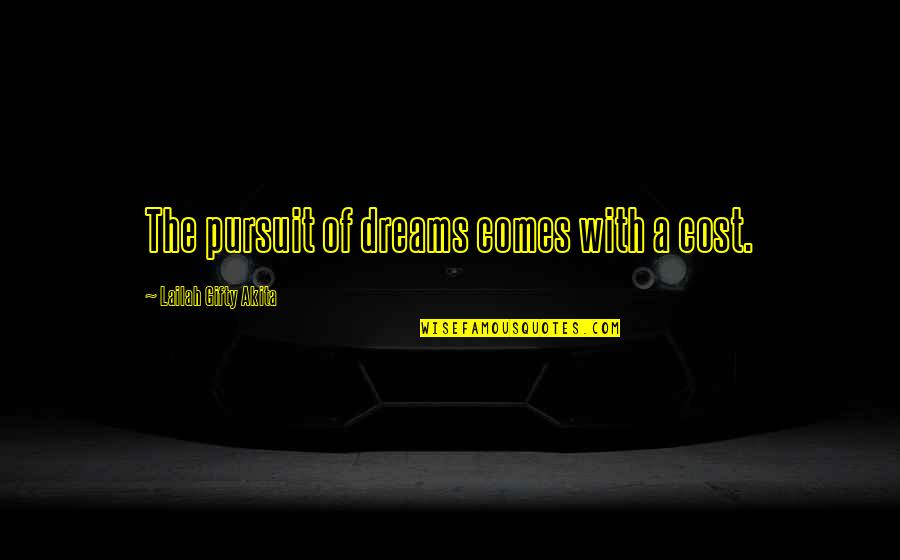 Yoram Kaniuk Quotes By Lailah Gifty Akita: The pursuit of dreams comes with a cost.