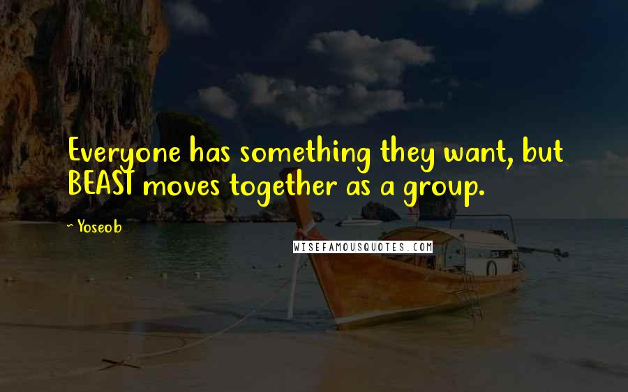 Yoseob quotes: Everyone has something they want, but BEAST moves together as a group.